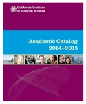 California Institute of Integral Studies--Catalog 2014-2015 by CIIS