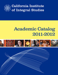 California Institute of Integral Studies--Catalog 2011-2012