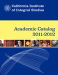 California Institute of Integral Studies--Catalog 2011-2012 by CIIS