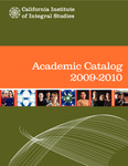 California Institute of Integral Studies--Catalog 2009-2010