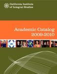 California Institute of Integral Studies--Catalog 2009-2010 by CIIS