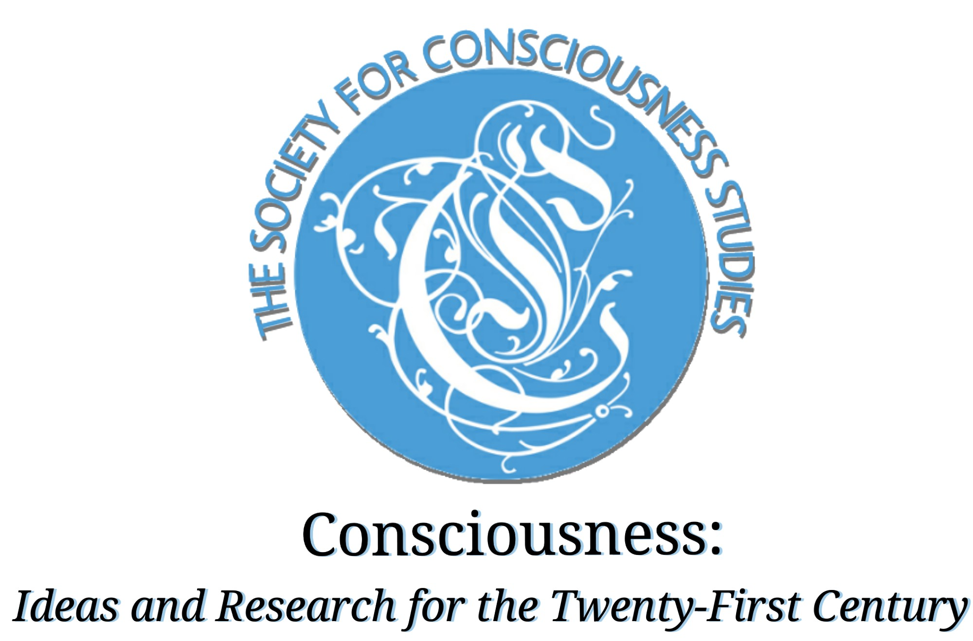 CONSCIOUSNESS: Ideas and Research for the Twenty-First Century