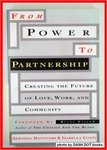 From Power to Partnership: Creating the Future of Love, Work, and Community by Alfonso Montuori and Isabella Conti