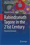 Rabindranath Tagore in the 21st Century: Theoretical Renewals