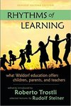 Rhythms of Learning: What Waldorf Education Offers Children, Parents & Teachers (Vista Series) by Robert McDermott