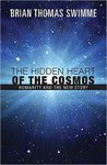The Hidden Heart of the Cosmos: Humanity and the New Story by Brian Swimme