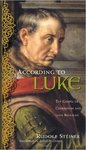 According to Luke: The Gospel of Compassion and Love Revealed by Robert McDermott
